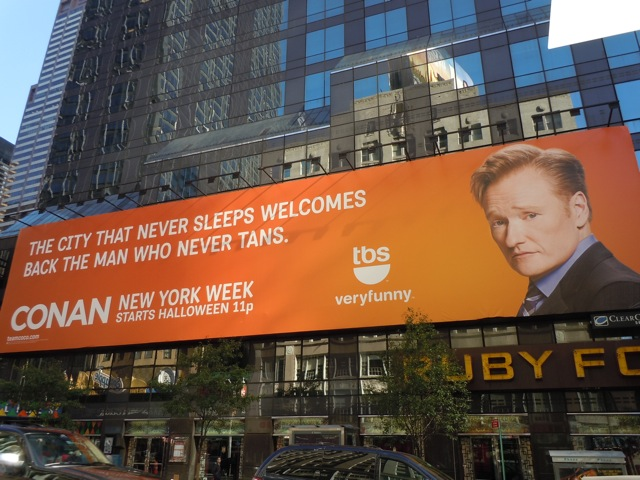 Conan man never tans billboard NYC