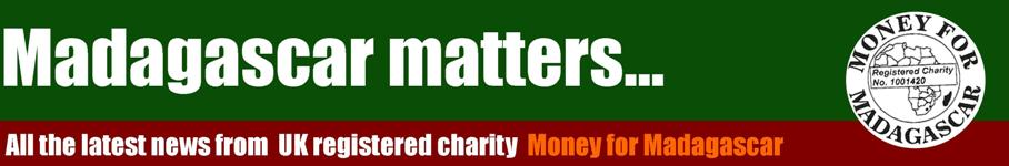 Madagascar Matters, the blog of Money for Madagascar, UK charity no. 1001420
