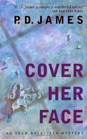 Cover Her Face (Published in 1962) - Authored by PD James - The first Adam Dalgliesh murder novel