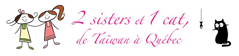 2 Sisters et 1 Cat, de Taïwan à Québec