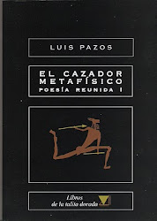 PAZOS: El cazador metafsico / Poesa reunida I