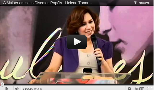 VÍDEO: A Mulher em seus Diversos Papéis - Helena Tannure
