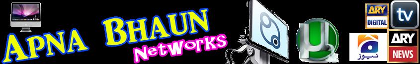 Apna Bhaun Networks