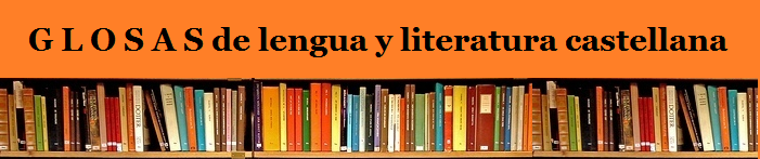 G L O S A S de lengua y literatura castellana