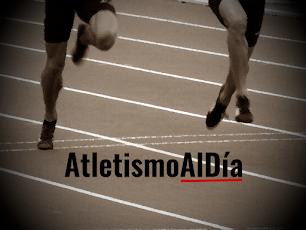 🏃 ATLETISMO AL DÍA (Listas, Horarios, Resultados, Streamings...)