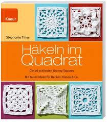 Mein 1. Buch, der Bestseller: Häkeln im Quadrat ( jetzt schon in der 5.  Auflage !!!)