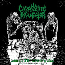 CADAVERIC INCUBATOR - Sermons of the Devouring Dead