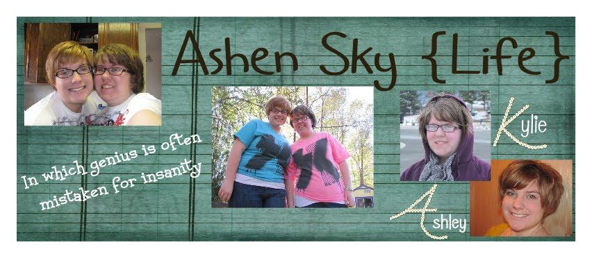Ashen Sky {Life}