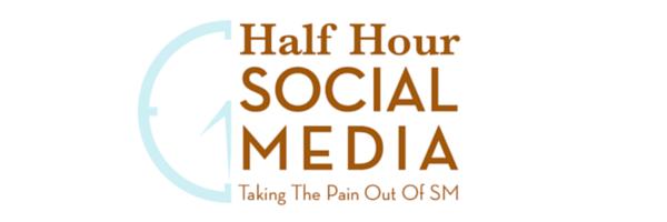 Half Hour Social Media