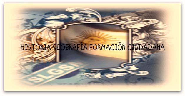 Historia-Geografía- Formación Ciudadana ISLGSM