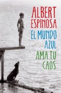 El mundo azul  Ama tu caos Albert Espinosa