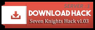 Server 1: Seven Knights Hack v1.03