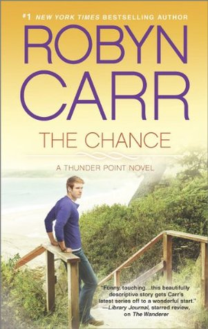 Book Cover of The Chance by Robyn Carr