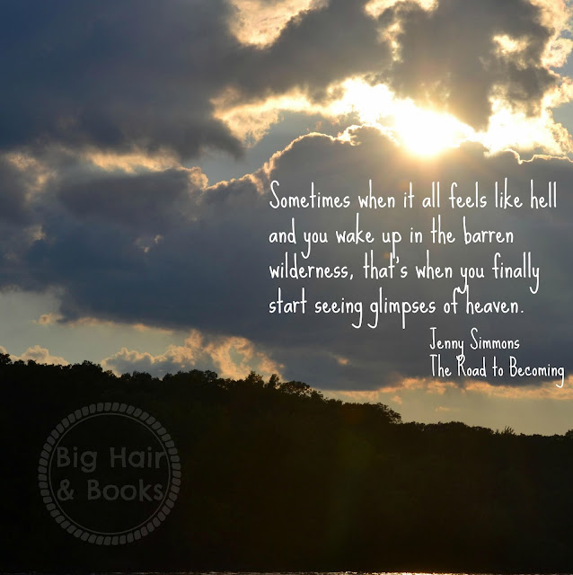 Going through hell ... love this quote from Jenny Simmons' new book, The Road to Becoming #mustread #Christian #heaven #hell #BaylorProud
