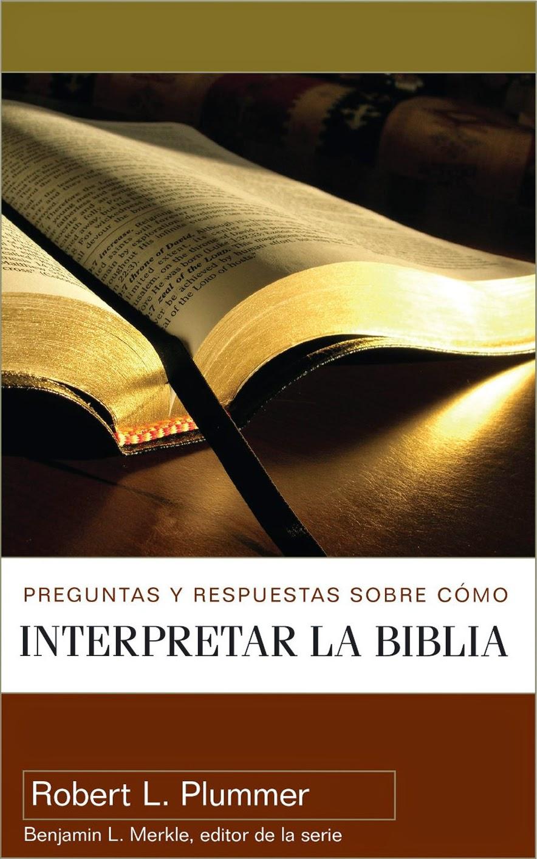 Robert L. Plummer-Preguntas y Respuestas Sobre Cómo Interpretar La Biblia-