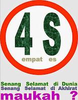 Raihlah 4S : Senang, Selamat didunia, Senang dan Selamat di Kampung Akhirat Nanti