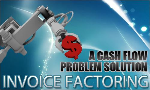 Invoice Factoring: A Cash Flow Problem Solution