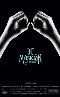Poster: The ... Musician, An Etude by Art Babayants, based on the novella by V. Korolenko, Toronto Laboratory Theatre and Centre for Drama, Theatre and Performance Studies University of Toronto, March 2012