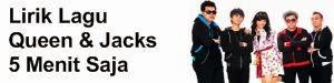Lirik Lagu Queen & Jacks - 5 Menit Saja