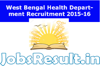 West Bengal Health Department Recruitment 2015-16