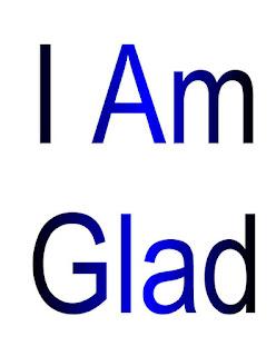 I am Glad.