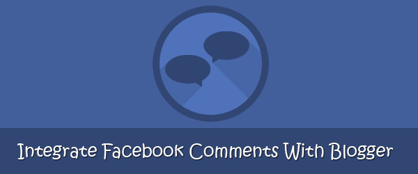 Integrate Facebook comments with Blogger