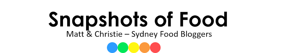 Snapshots of Food - Sydney Food and Travel Blog by Matt & Christie