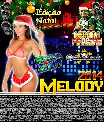 CD MELODY 2014 EDIÇÃO NATAL MEGA FELLIPE 03/01/2015