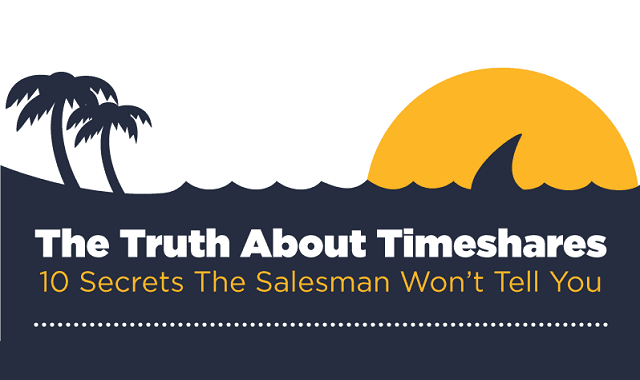 The Truth About Timeshares – 10 Secrets The Salesman Won't Tell You