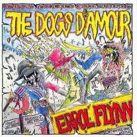 THE DOGS D'AMOUR - Errol Flynn