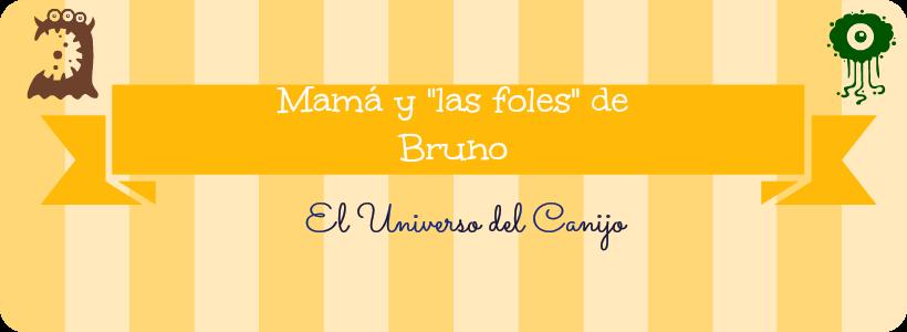 """Mamá y """"las foles"""" de Bruno"""