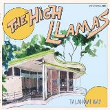 The High Llamas Talahomi Way: Talahomi Way