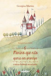 O menino que não queria ser príncipe e outras histórias encantadas - Georgina Martins