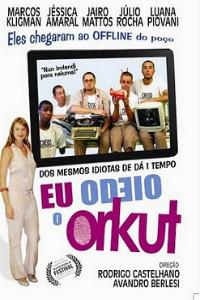 Baixar - Eu Odeio o Orkut - DVDRip XviD e RMVB Nacional