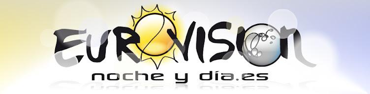 Eurovision Noche y Dia.es