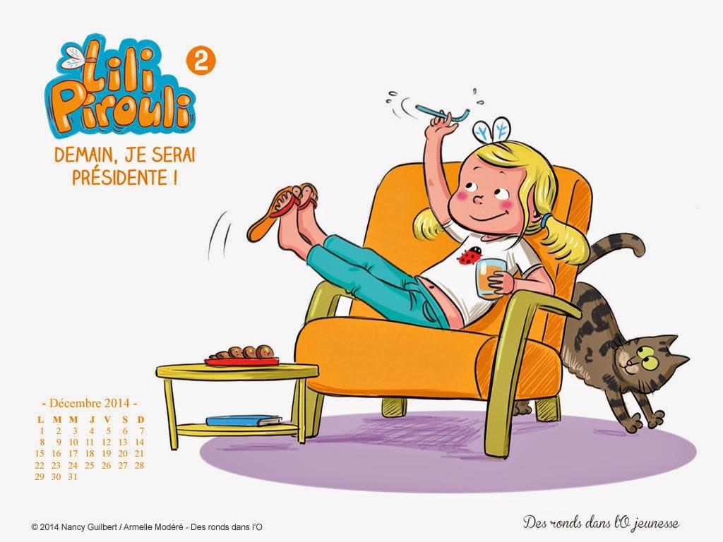 Fond d'écran décembre 2014 #1 : Lili Pirouli, T2 - Demain je serai présidente ! de Nancy Guilbert et Armelle Modéré / Jeunesse