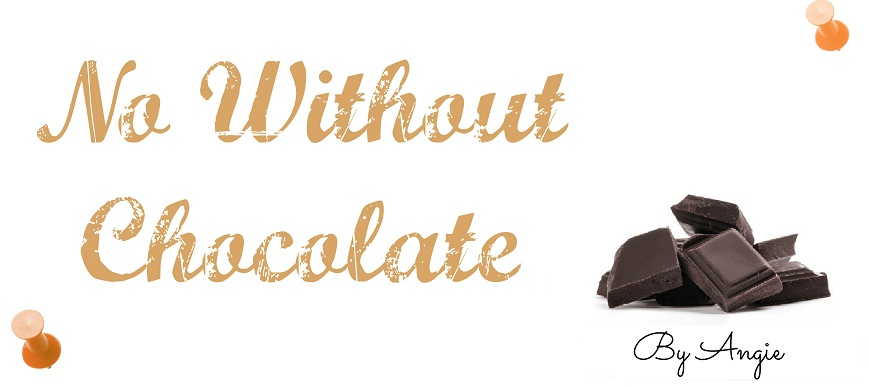 No without chocolate