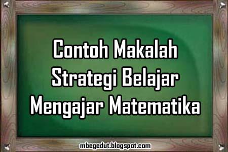 contoh makalah, makalah matematika, matematika, pendidikan matematika, pembelajaran matematika, contoh makalah matematika