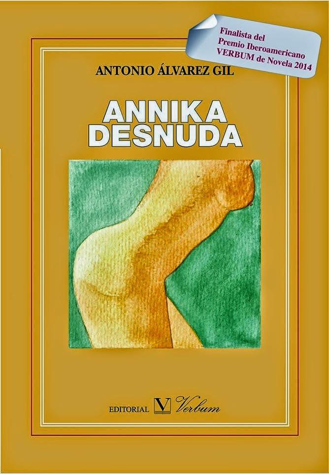 ANNIKA DESNUDA la nueva novela de Antonio Álvarez Gil
