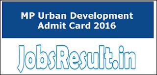 MP Urban Development Admit Card 2016