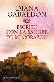 """Escrito con la sangre de  mi corazón"" - Diana Gabaldon"