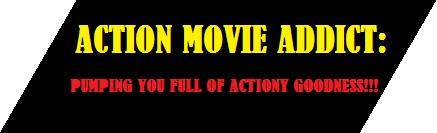 ACTION MOVIE ADDICT