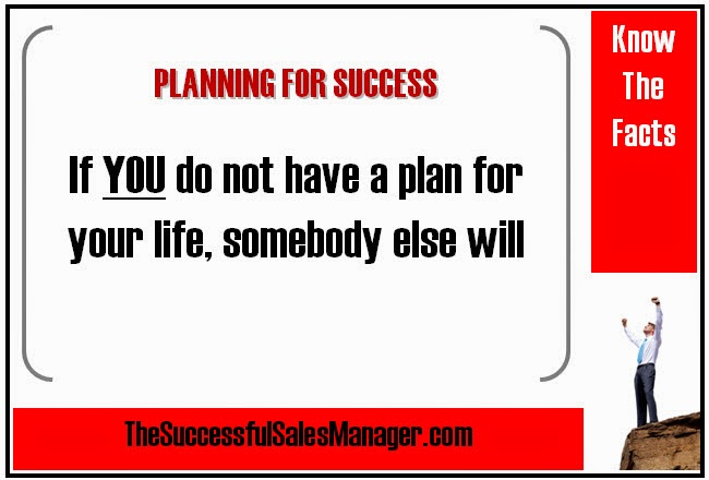 If YOU do not have a plan for your life, somebody else will