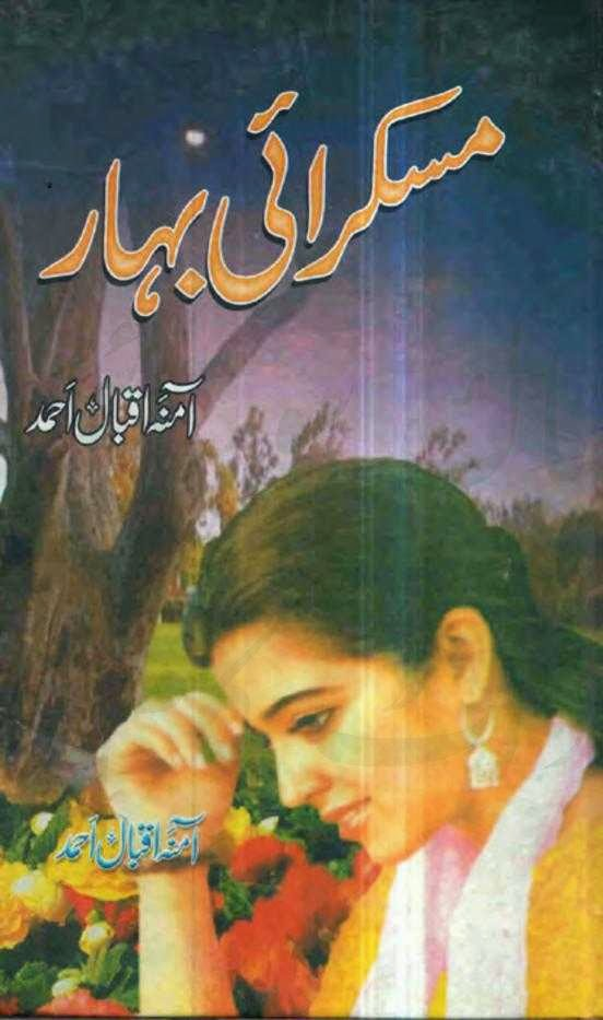Muskarai bahar Urdu novel by Amna Iqbal pdf.