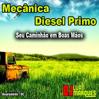 BAIXAR - CD MECÂNICA DIESEL PRIMO - DJ LUAN MARQUES