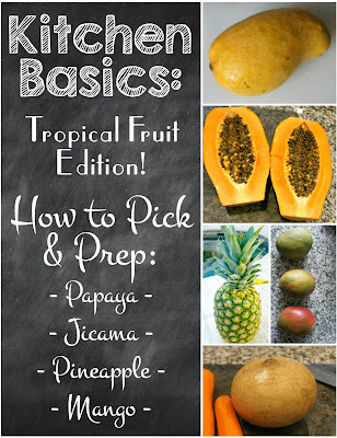 Kitchen Basics - How to Pick and Prep Produce - Tropical Fruit Edition (Papaya, Jicama, Pineapple & Mango) on Diane's Vintage Zest! #shop #fruit #tips