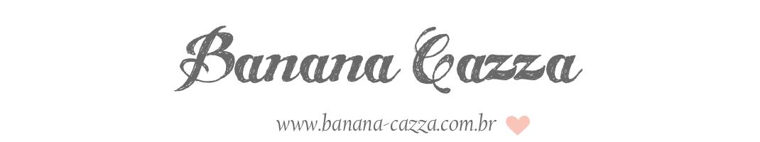 Banana-cazza