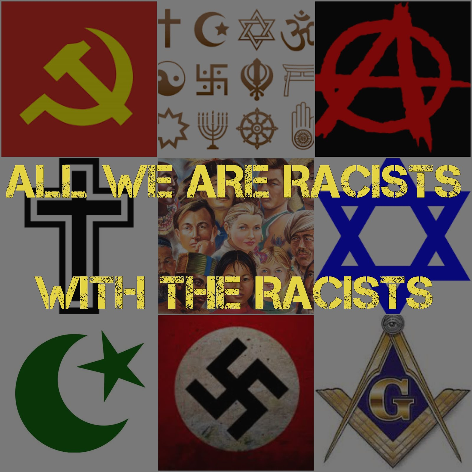 ALL WE ARE  RACISTS