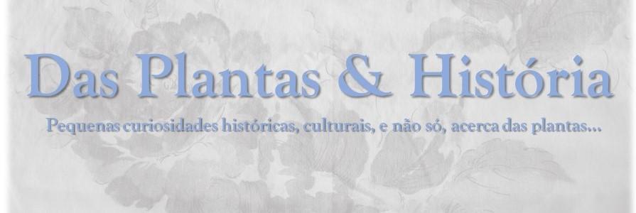 Das Plantas & História