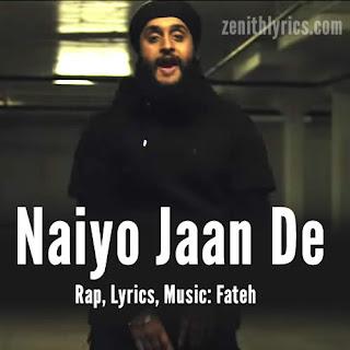 Fateh - Naiyo Jaan De